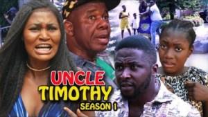 Uncle Timothy Season 1 - 2019 Nollywood Movie